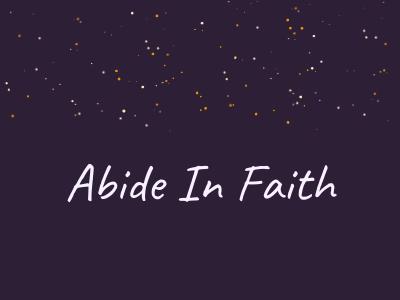 Abide In Faith