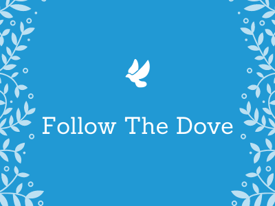 Follow The Dove