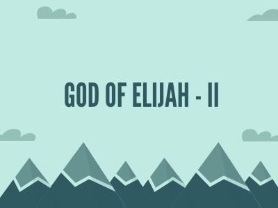 God Of Elijah - II