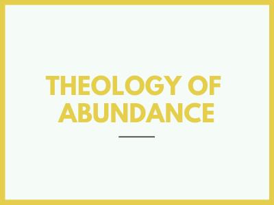 Theology Of Abundance
